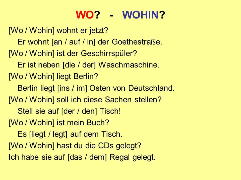 WO - WOHIN [Wo / Wohin] wohnt er jetzt